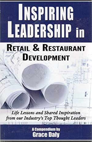 Inspiring Leadership in Retail & Restaurant Development: Life Lessons and Shared Inspiration From...