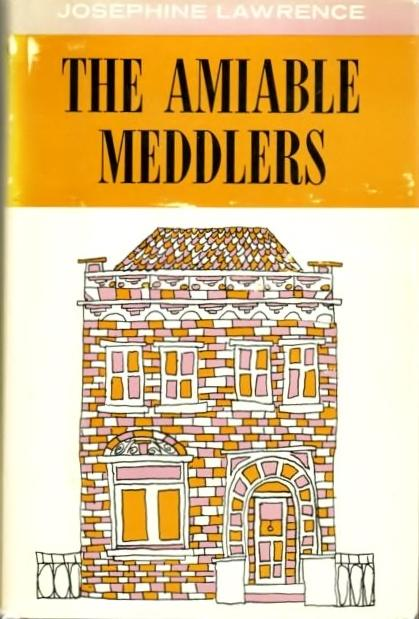 The Amiable Meddlers LAWRENCE, JOSEPHINE Fine Hardcover