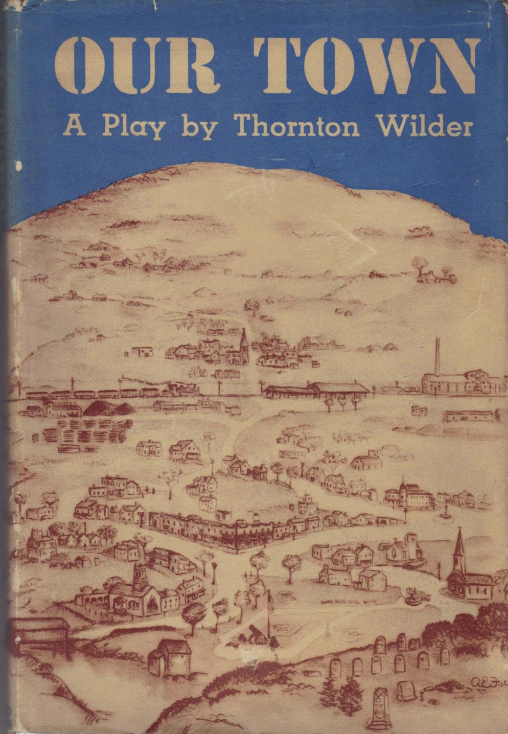 an analysis of our town by thornton wilder Free thornton wilder papers our town by thornton wilder - thornton our town analysis - our town is a play that takes place near the turn.