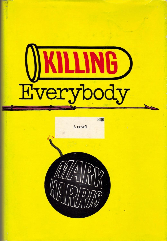 Killing Everybody Harris, Mark Fine Hardcover