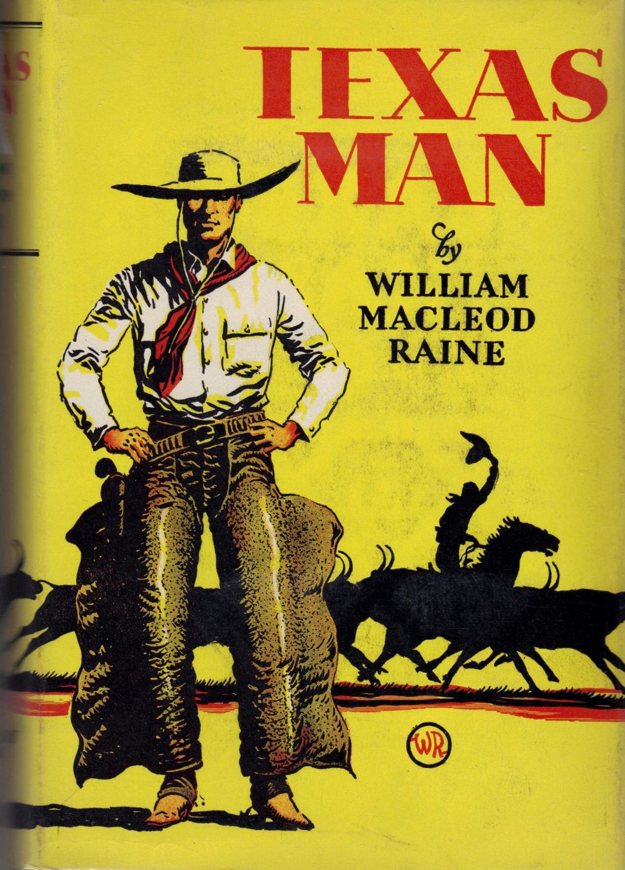 Texas Man Raine, William Macleod Fine Hardcover