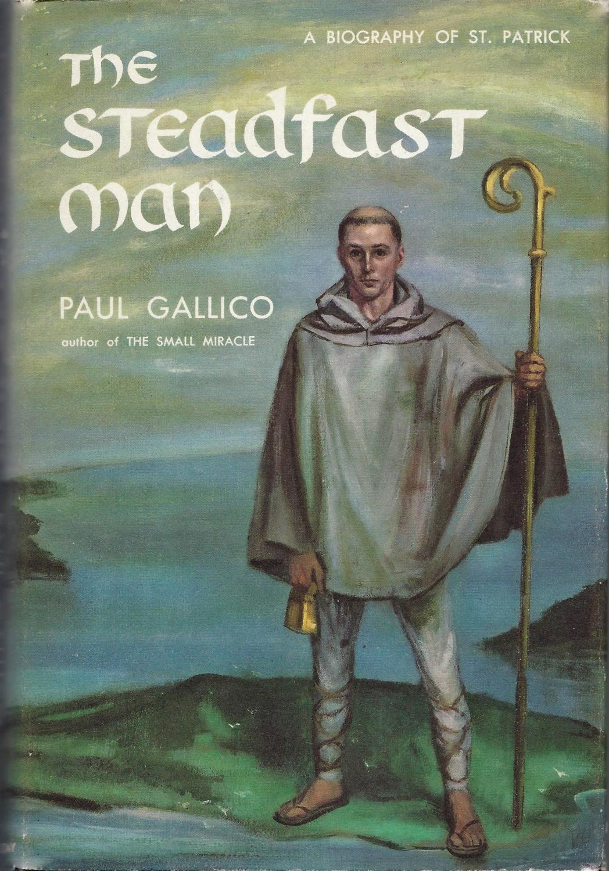 The Steadfast Man Gallico, Paul Fine Hardcover