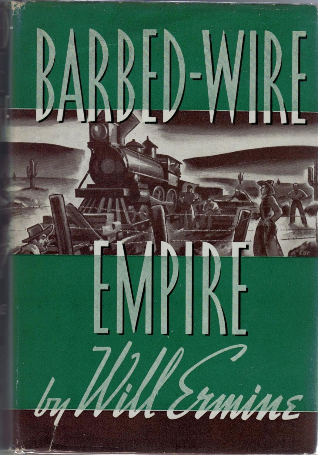 Barbed-Wire Empire Ermine, Will Fine Hardcover