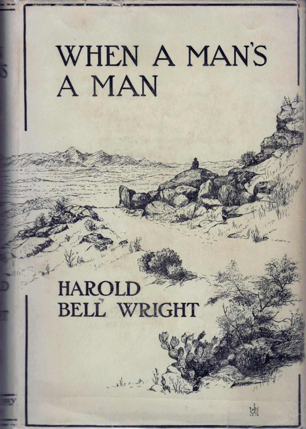 When A Man's A Man Wright, Harold Bell Fine Hardcover