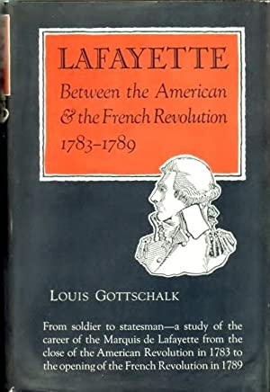 Lafayette Between the American and the French: GOTTSCHALK, LOUIS
