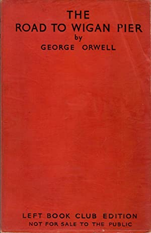 The Road to Wigan Pier: Orwell, George