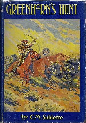Greenhorn's Hunt: Sublette, C. M.