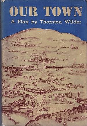 Thornton Wilder Our Town First Edition Abebooks
