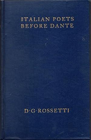 Italian Poets Chiefly Before Dante: Rossetti, Dante Gabriel