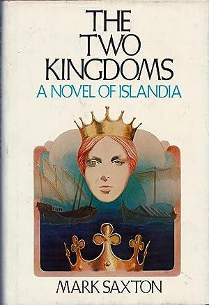 The Two Kingdoms: Saxton, Mark
