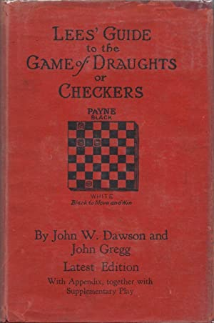 Lees' Guide to the Game of Draughts: Dawson, John W.,