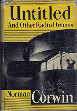 Untitled and Other Radio Dramas: Corwin, Norman