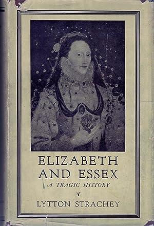 Elizabeth and Essex: A Tragic History: Strachey, Lytton