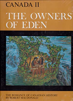 The Owners of Eden: The Life and Past of the Native People (The Romance Of Canadian History, Number...