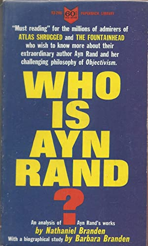 Who is Ayn Rand?: Branden, Nathaniel