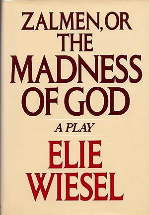 Zalmen, Or the Madness of God: Wiesel, Elie