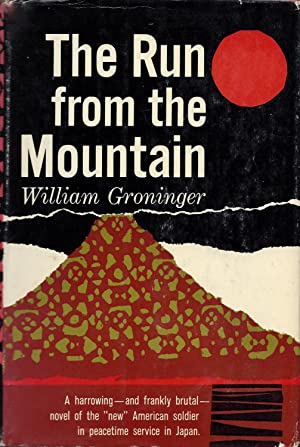 The Run From the Mountain: Groninger, William