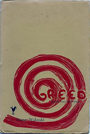 Greed: Parts One and Two: Wakoski, Diane