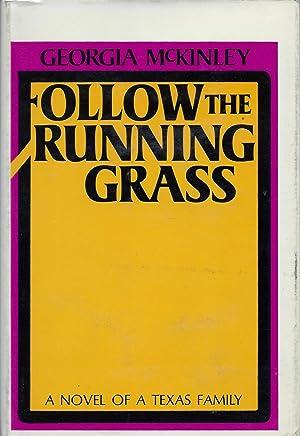 Follow the Running Grass: McKinley, Georgia