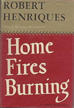 Home Fires Burning: Henriques, Robert