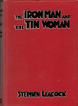 The Iron Man and the Tin Woman: Leacock, Stephen