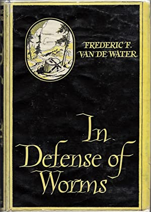 In Defense of Worms and Other Angling: Van De Water,