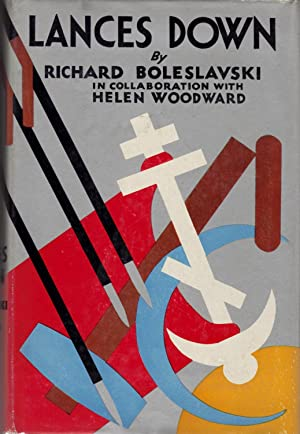 Lances Down: Between the Fires in Moscow: Boleslavski, Richard, and