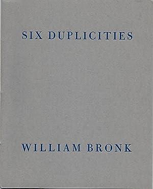 Six Duplicities: Bronk, William