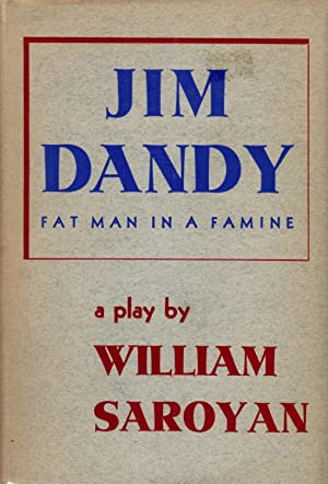Jim Dandy: Fat Man in a Famine: Saroyan, William