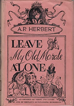 Leave My Old Morale Alone: Herbert, A. P.