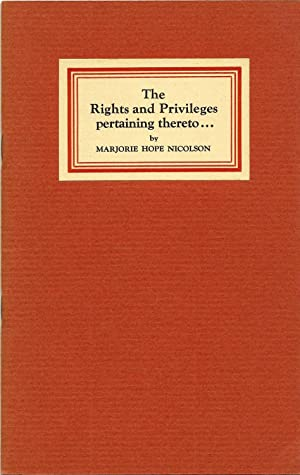 The Rights and Privileges Pertaing Thereto: Nicolson, Marjorie Hope