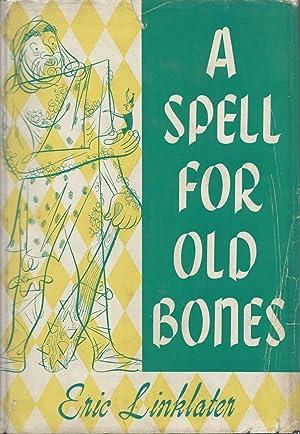 A Spell For Old Bones: Linklater, Eric