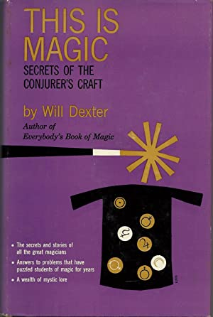 This Is Magic: Secrets of the Conjurer's Craft: Dexter, Will