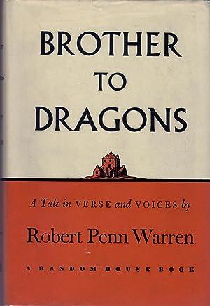 Brother to Dragons: WARREN, ROBERT PENN
