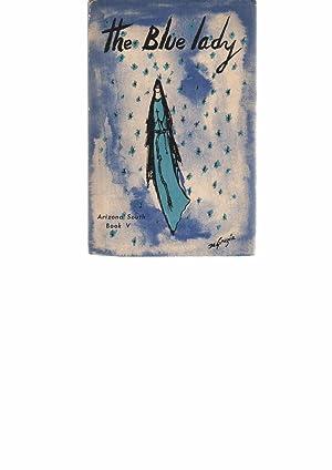 Blue Lady, The: A Desert Fantasy of Papago Land: De Grazia, Ettore T.