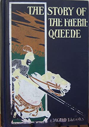 The Story of the Faerie Queene: Edward Brooks