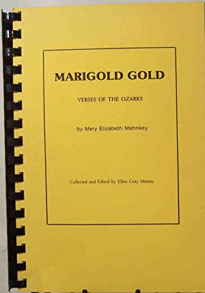 Marigold Gold Verses of the Ozarks: Mary Elizabeth Mahnkey