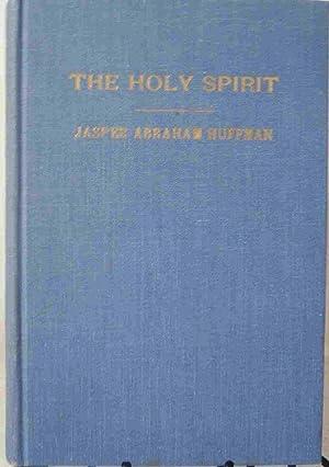 The Holy Spirit: Jasper Abraham Huffman