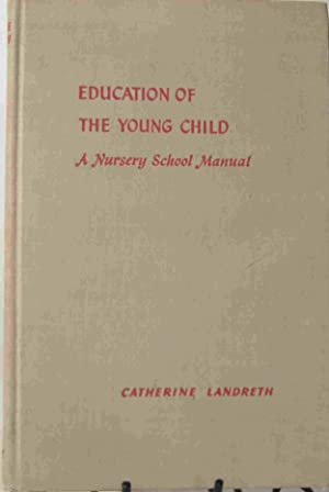 Education of the Young Child A Nursery: Catherine Landreth