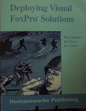 Deploying Visual FoxPro Solutions: Rick Schummer; Rick