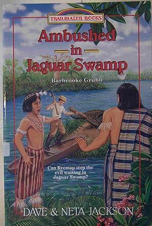 Ambushed In Jaguar Swamp: Jackson, Dave;Jackson, Neta