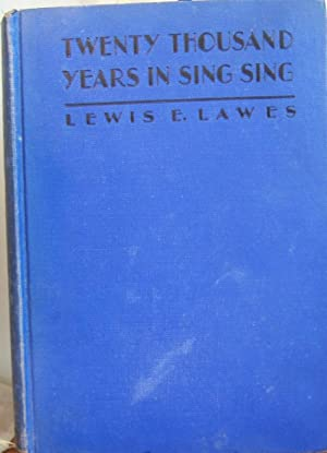 Twenty Thousand Years in Sing Sing: Lewis E. Lawes