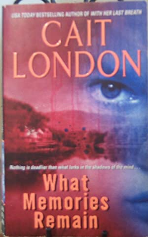 What Memories Remain: Cait London