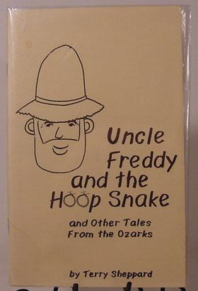 Uncle Freddy and the Hoop Snake and Other Tales From the Ozarks.