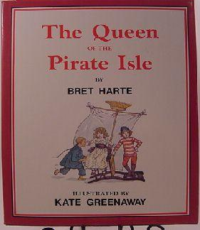 The Queen of the Pirate Isle.: Bret Harte.