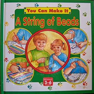 A String of Beads (You Can Make It): Kincaid, Lucy.
