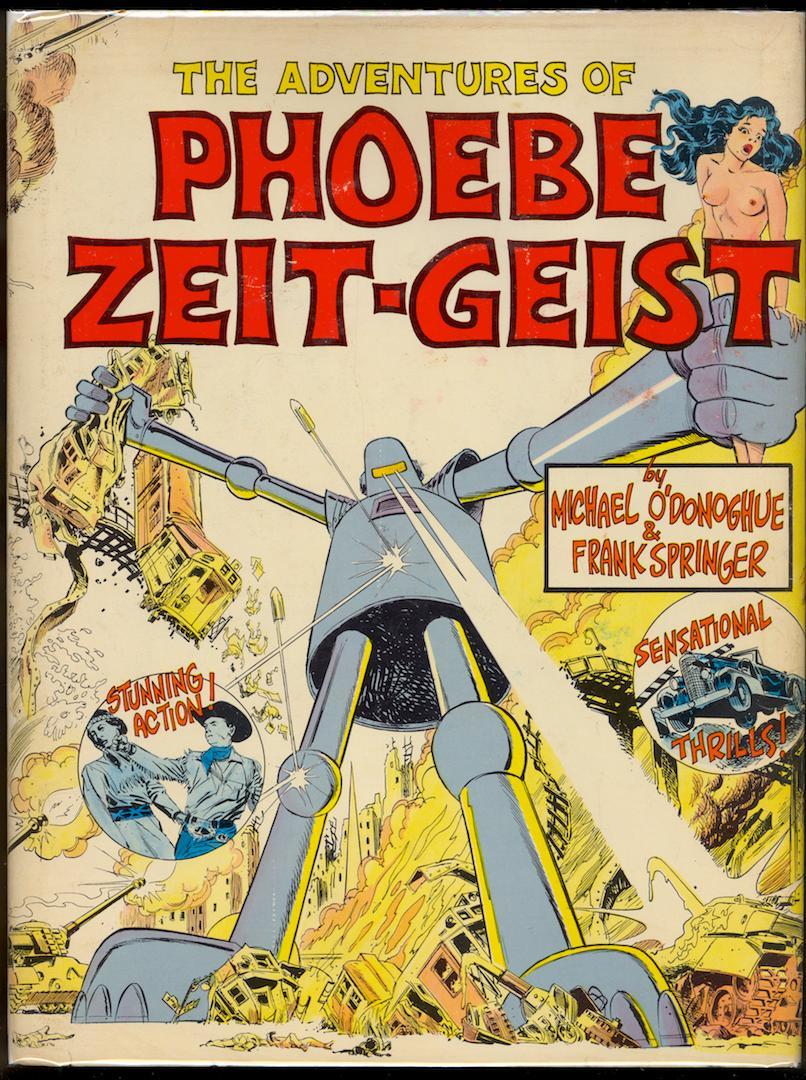 The Adventures of Phoebe Zeit-Geist: Michael O'Donoghue; Frank Springer