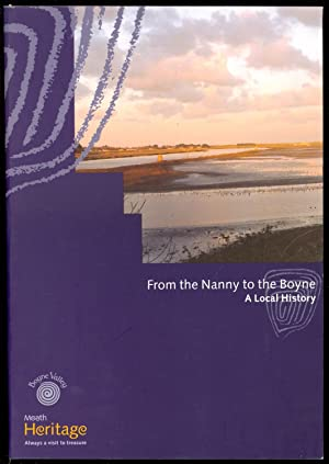 From the Nanny to the Boyne: A Local History of the Villages and Townlands on the East Coast of ...