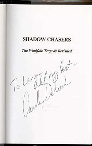 Shadow Chasers : The Woolfolk Tragedy Revisited: DeLoach, Carolyn