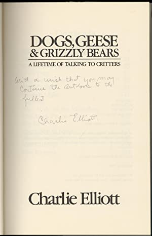 Dogs, geese & grizzly bears: A lifetime of talking to critters: Elliott, Charlie